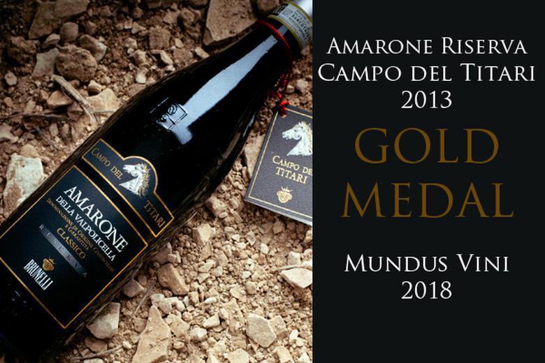 AMARONE CAMPO DEL TITARI 2013: GOLD MEDAL   MUNDUS VINI 2018